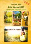 """zöld kódex 2017. Energiaválság, környezetvédelem, """"fenntartható"""" fejlődés, ökotudatos-takarékos életmód és testi-lelki-szellemi egészség."""